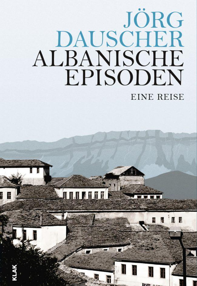 Jörg Dauscher Albanische Episoden